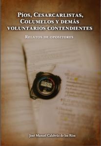 Píos, Cesarcarlistas, Columelos y demás voluntarios contendientes.  José Manuel Calabrús de los Ríos.