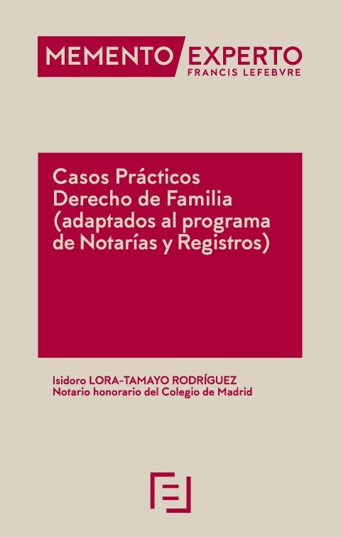 Tercer Libro sobre Casos Prácticos para Opositores: Derecho de Familia. Isidoro Lora Tamayo.